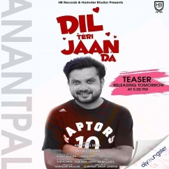 Dil Teri Jaan Da song download by Anantpal Billa