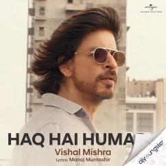 Haq Hai Humara song download by Vishal Mishra