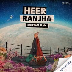 Heer Ranjha (Original) song download by Bhuvan Bam