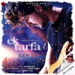 Ek Tarfa song download by Darshan Raval