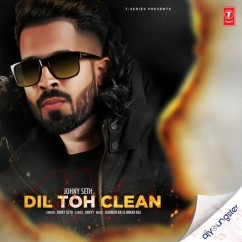 Dil Toh Clean song download by Johny Seth