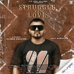 Struggle vs Love song download by Laji Surapuria