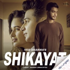 Shikayat song download by Ved Sharma