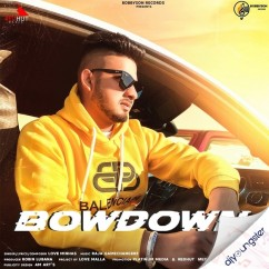 Bowdown song download by Love Minhas