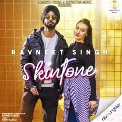 Skintone song download by Ravneet Singh