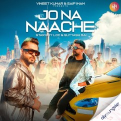 Jo Na Naache song download by Star Boy Loc