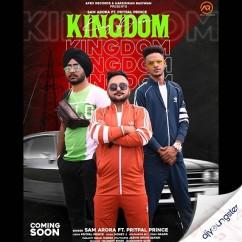 Kingdom ft Pritpal Prince song download by Sam Arora