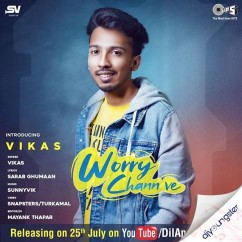 Worry Chann Ve song download by Vikas