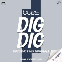 Dig Dig song download by Bups Saggu