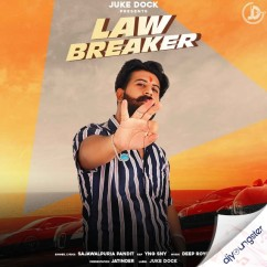 Law Breaker song download by Sajawalpuria Pandit