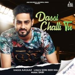 Dassi Challi Tu song download by Aagaaz