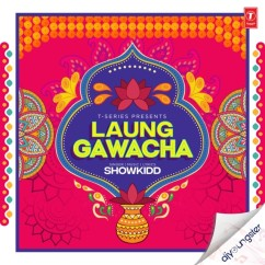 Laung Gawacha song download by ShowKidd