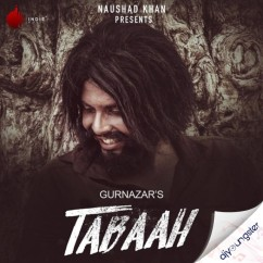 Tabaah song download by Gurnazar