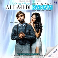 Allah Di Kasam song download by Akki Singh