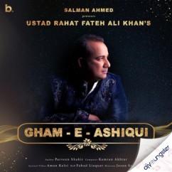 Gham e Ashiqui song download by Rahat Fateh Ali Khan