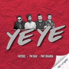 Ye Ye Ft Pav Dharia song download by Faydee