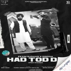 Hadd Tod Da ft Singga song download by Ekam Sudhar
