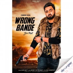 Wrong Bande song download by Guri Matt