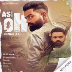 Asi Oh Hunne Aa song download by Amrit Maan