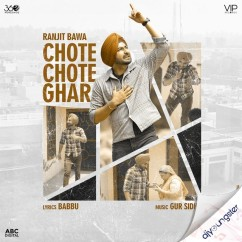 Chote Chote Ghar song download by Ranjit Bawa