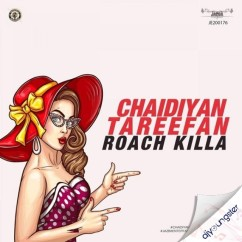 Chaidiyan Tareefan song download by Roach Killa