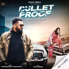 Bulletproof ft Afsana Khan song download by Harsimran