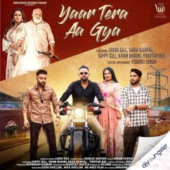 Yaar Tera Aa Gya song download by Laddi Gill