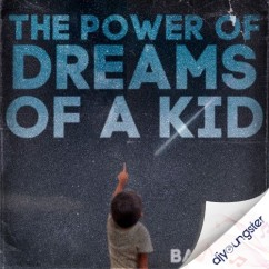 The Power Of Dreams Of A Kid song download by Badshah
