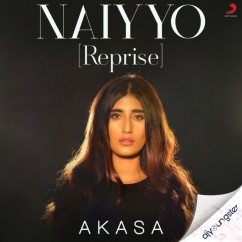 Naiyyo Reprise song download by Akasa