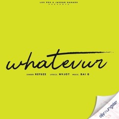 Whatevur ft Bai G song download by Refuze
