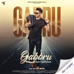 Gabbru song download by Parv Sandhar