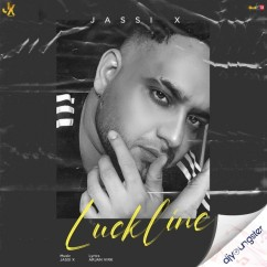 Luckline song download by Jassi X