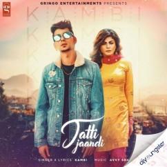 Jatti Jaandi song download by Kambi