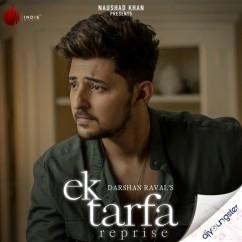 Ek Tarfa Reprise song download by Darshan Raval