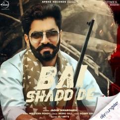 Bai Shadd De song download by Jaggi Amargarh