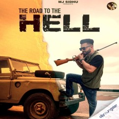 The Road To The Hell song download by MJ Sidhu