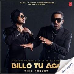 Billo Tu Agg ft Yo Yo Honey Singh song download by Singhsta