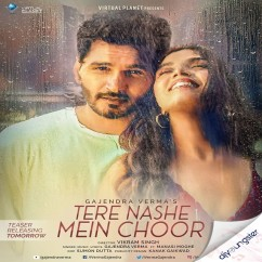 Tere Nashe Mein Choor song download by Gajendra Verma