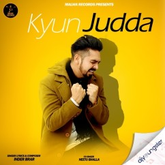 Kyun Judda song download by Inder Brar