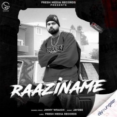 Raaziname song download by Jimmy Wraich