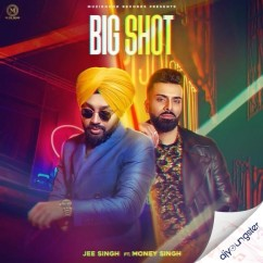 Big Shot song download by Jee Singh