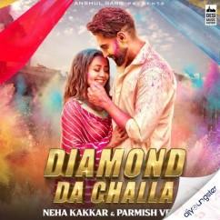 Diamond Da Challa ft Parmish Verma song download by Neha Kakkar