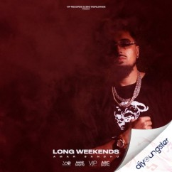 Long Weekends song download by Amar Sandhu