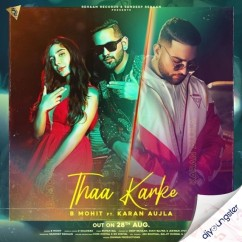 Thaa Karke ft Karan Aujla song download by B Mohit
