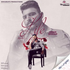 Life song download by Sanam Bhullar