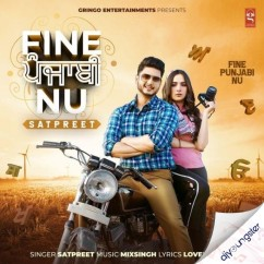 Fine Punjabi Nu song download by Satpreet