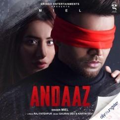 Andaaz ft Mahira Sharma song download by Miel