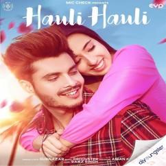 Hauli Hauli song download by Gurnazar
