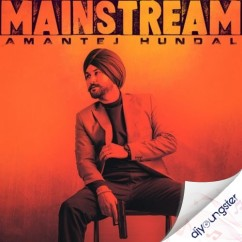 Mainstream song download by Amantej Hundal