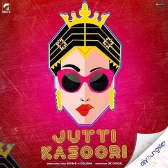 Jutti Kasoori ft Dolisha song download by Sukh E